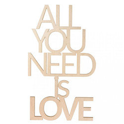 "Ecriture en bois ""all you need..."""