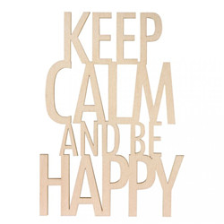 """keep calm.be happy"" en bois"