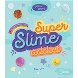 Super slime addict
